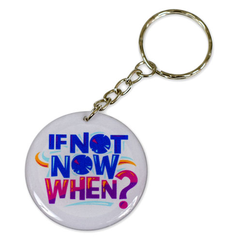 If Not Now When? Quote Pendant Keychain Key Chain Keyring Key Ring Double Sided