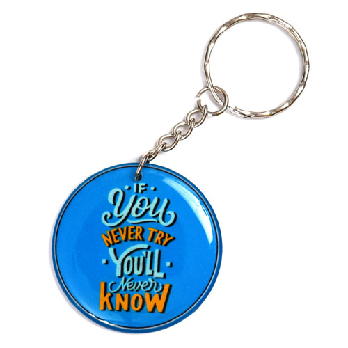 If You Never Try You will Never Know Quote Keychain Key Chain Keyring Key Ring