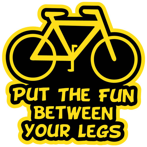 Put The Fun Between Your Legs Bicycle Funny Layered Vinyl Sticker / Decal Black & Yellow Color