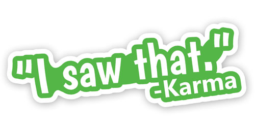 I Saw That Karma Funny Layered Vinyl Sticker / Decal Green & White Color