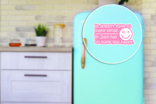 It Doesn't Have To Make Sense. It Just Has To Make You Happy Quote Layered Vinyl Sticker / Decal Pink & White Color