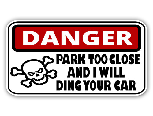 Danger Park Too Close And I Will Ding Your Car Warning Sign Crossbones Skull Layered Vinyl Sticker / Decal Black, White & Red Color