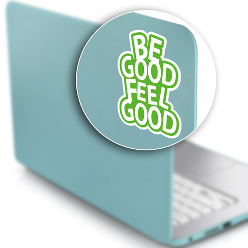 Be Good Feel Good Layered Vinyl Sticker Quote Decal Indoor Outdoor Use