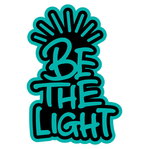 Be The Light Layered Vinyl Sticker Quote Decal Indoor & Outdoor Use