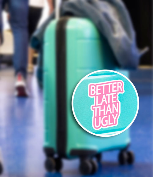 Better Late Than Ugly Layered Vinyl Sticker Funny Never Fade Decal
