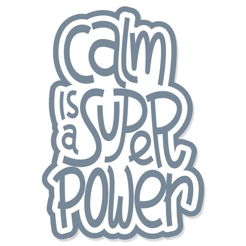 Calm Is A Super Power Layered Vinyl Sticker Quote Decal Grey & White
