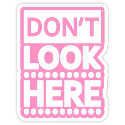 Don't Look Here Layered Vinyl Sticker Never Fade Decal Indoor Outdoor Use
