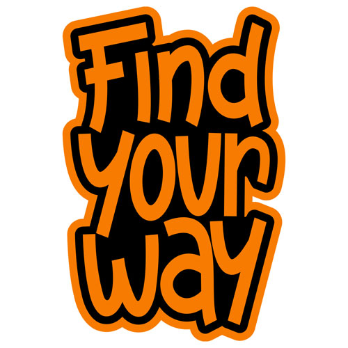 Find Your Way Layered Vinyl Sticker Never Fade Quote Decal Orange & Black