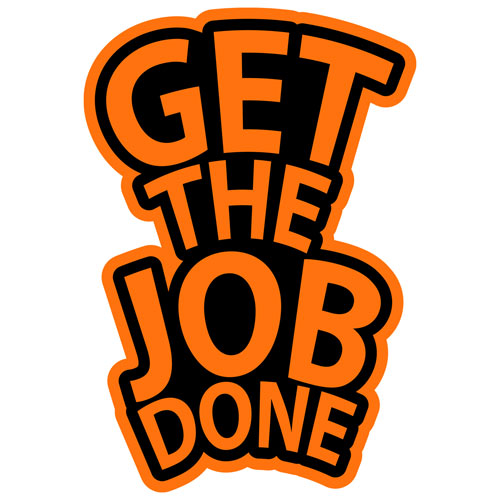 Get The Job Done Layered Vinyl Sticker Quote Decal Indoor Outdoor Use