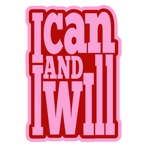 I Can And I Will Layered Vinyl Sticker Confidence Quote Decal Pink & Red Color