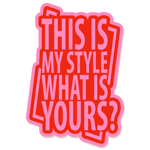 This Is My Style What Is Yours? Layered Vinyl Sticker Quote Decal Pink & Red Color