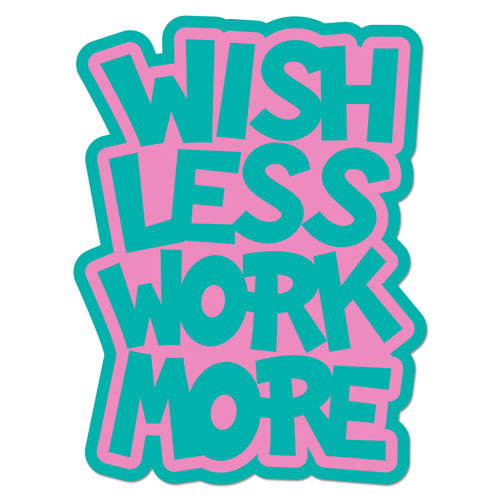 Layered Vinyl Sticker Quote Decal Wish Less Work More Turquoise & Pink Color