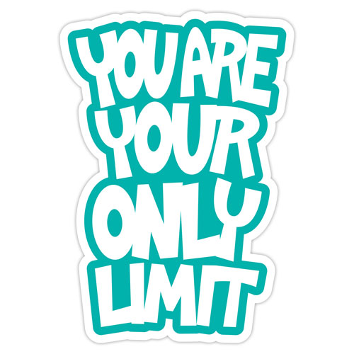 You Are Your Only Limit Layered Vinyl Sticker Quote Decal Never Fade