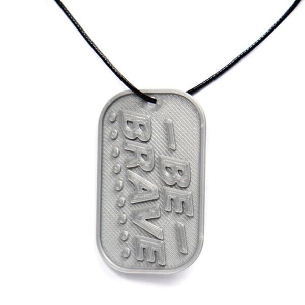 Be Brave 3D Printed Neck Tag Grey PLA Plastic & Black Synthetic Cord