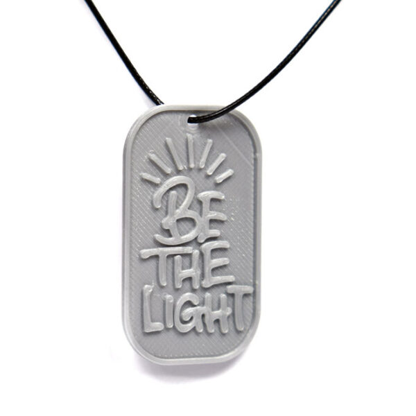 Be The Light Quote 3D Printed Neck Tag Grey PLA Plastic & Black Synthetic Cord