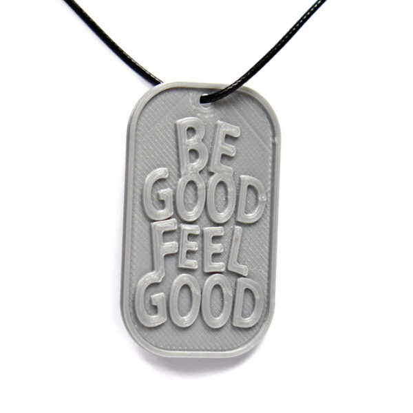 Be Good Feel Good Quote 3D Printed Neck Tag Grey PLA Plastic & Black Synthetic Cord