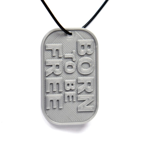 Born to Be Free Quote 3D Printed Neck Tag Grey PLA Plastic & Black Synthetic Cord
