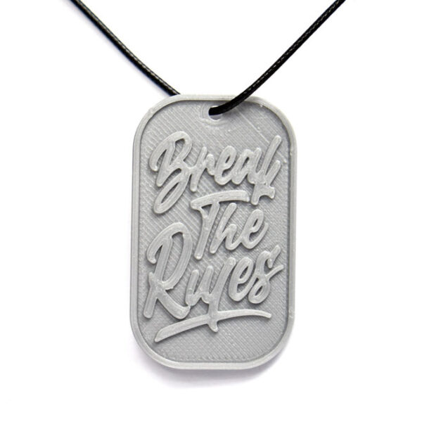 Break The Rules Quote 3D Printed Neck Tag Grey PLA Plastic & Black Synthetic Cord