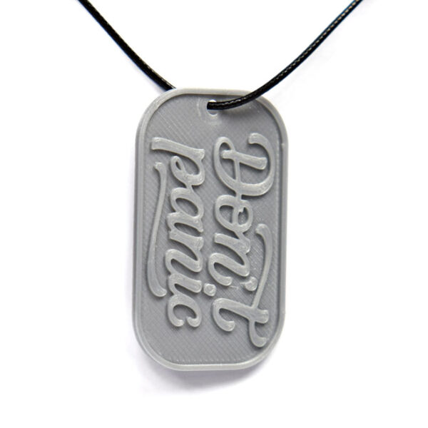Don't Panic 3D Printed Neck Tag Grey PLA Plastic & Black Synthetic Cord