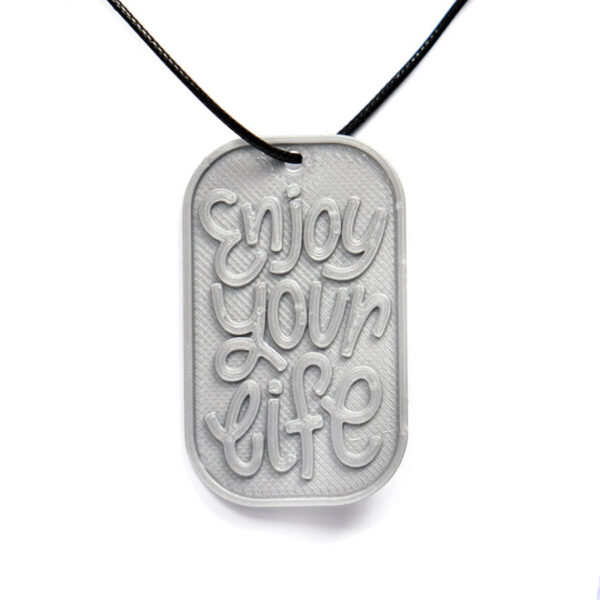 Enjoy Your Life Quote 3D Printed Neck Tag Grey PLA Plastic & Black Synthetic Cord