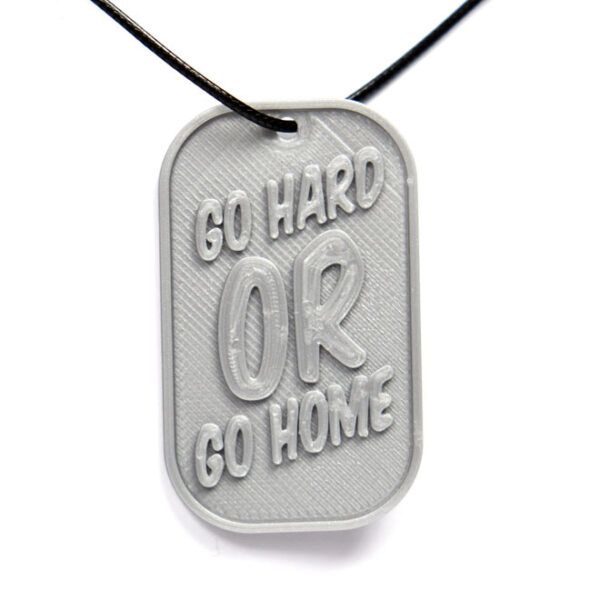 Go Hard or Go Home Quote 3D Printed Neck Tag Grey PLA Plastic & Black Synthetic Cord