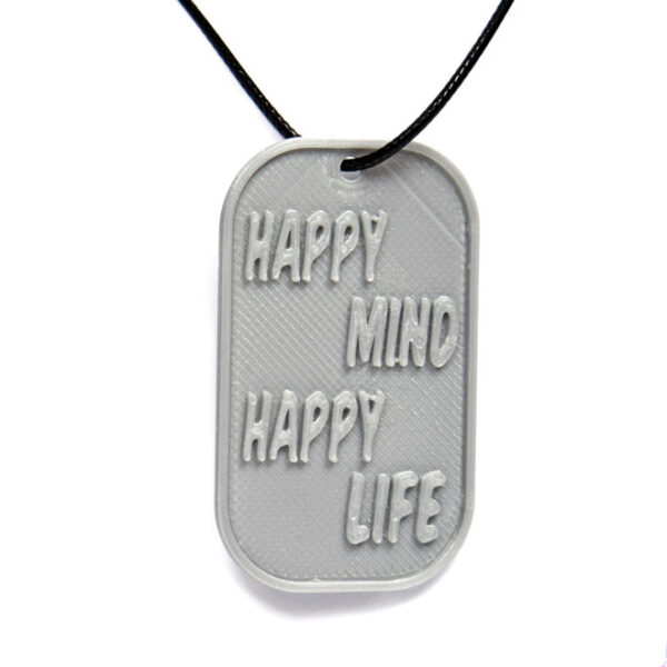 Happy mind Happy Life Quote 3D Printed Neck Tag Grey PLA Plastic & Black Synthetic Cord