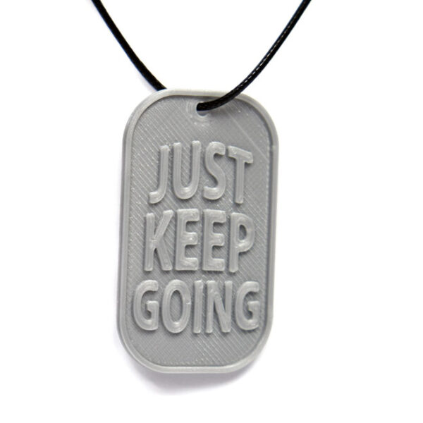 Just Keep Going Quote 3D Printed Neck Tag Grey PLA Plastic & Black Synthetic Cord