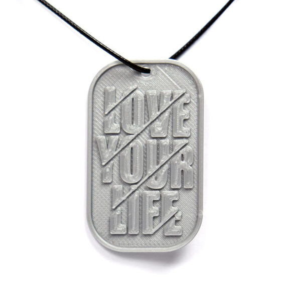 love Your Life Quote 3D Printed Neck Tag Grey PLA Plastic & Black Synthetic Cord