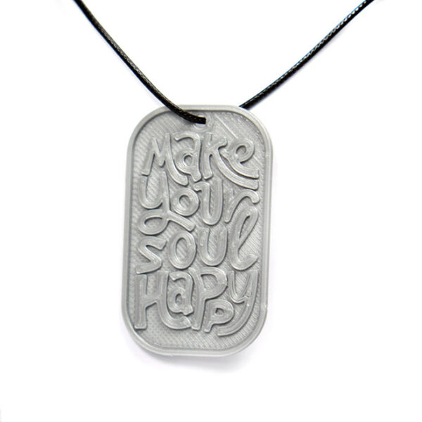 Make Your Soul Happy Quote 3D Printed Neck Tag Grey PLA Plastic & Black Synthetic Cord