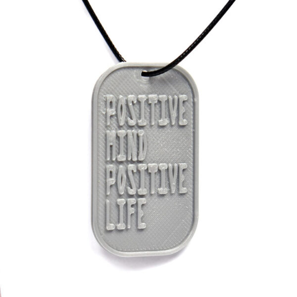 Positive Mind Positive Life Quote 3D Printed Neck Tag Grey PLA Plastic & Black Synthetic Cord
