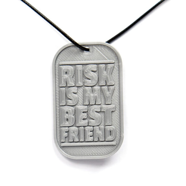 Risk Is My Best Friend Quote 3D Printed Neck Tag Grey PLA Plastic & Black Synthetic Cord