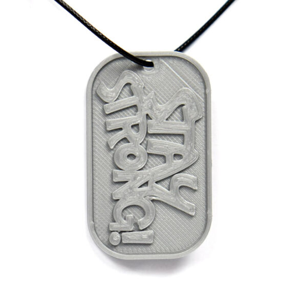 Stay Strong! 3D Printed Neck Tag Grey PLA Plastic & Black Synthetic Cord