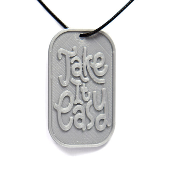Take It Easy Quote 3D Printed Neck Tag Grey PLA Plastic & Black Synthetic Cord