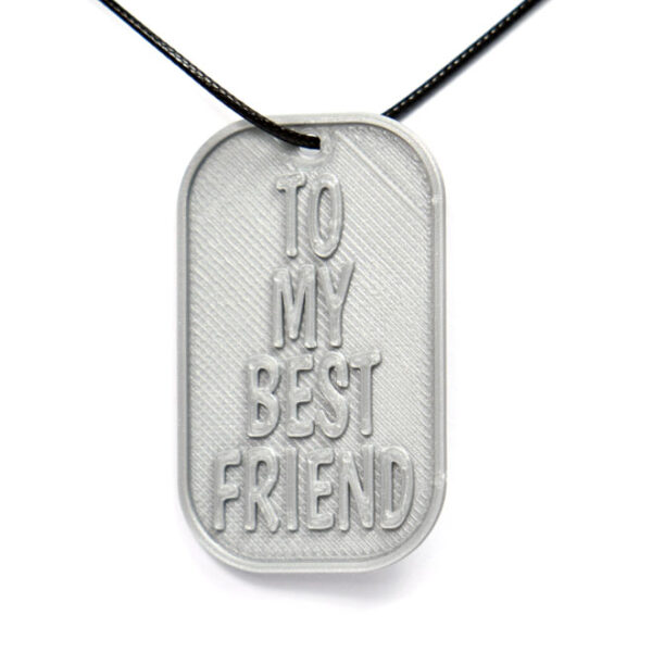 To My Best Friend 3D Printed Neck Tag Grey PLA Plastic & Black Synthetic Cord