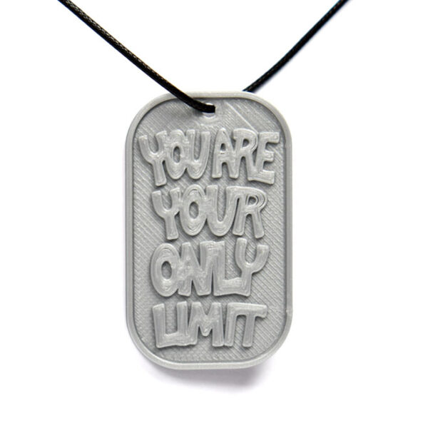 You Are Your Only Limit Quote 3D Printed Neck Tag Grey PLA Plastic & Black Synthetic Cord